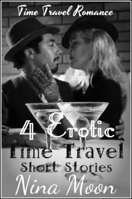 Time Travel Romance: 4 Erotic Time Travel Short Stories