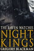 Book Cover Image. Title: The Raven Watches (#2, Night Kings), Author: Gregory Blackman