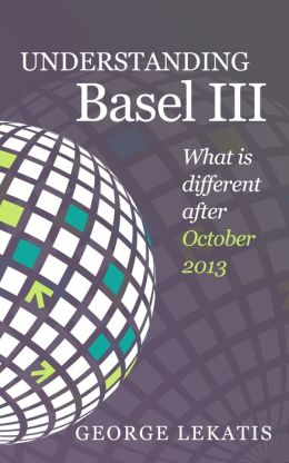 Understanding Basel III, What is different after October 2013