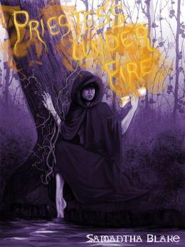 Priestess Under Fire: A Bridget Feblood novel