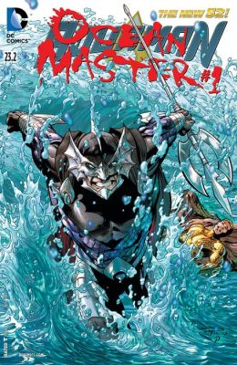 Aquaman (2011- ) Featuring Ocean Master #23.2 (NOOK Comic with Zoom View)