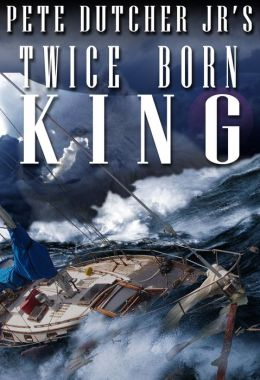 Pete Dutcher Jr's The Twice Born King