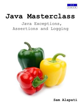 Java Masterclass: Java Exceptions, Assertions and Logging