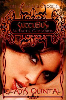 Succubus: An Erotic Companion (Book 4 in The Dream Series)