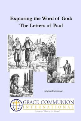 Exploring the Word of God: The Letters of Paul