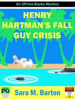 Henry Hartman's Fall Guy Crisis: An Off-the-Books Mystery #3