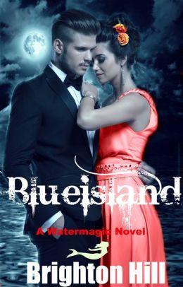 Blueisland (Watermagic Series, #4)