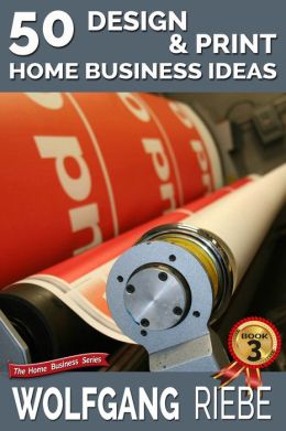 50 Design & Print Home Business Ideas