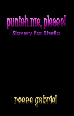 Punish Me, Please: Slavery For Sheila