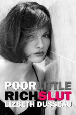 Poor Little Rich Slut