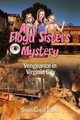 Vengeance in Virginia City, a Floyd Sisters Mystery