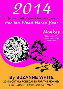 2014 Monkey Your Full Year Horoscopes For The Wood Horse Year