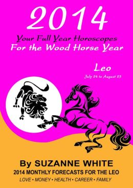 2014 Leo Your Full Year Horoscopes For The Wood Horse Year