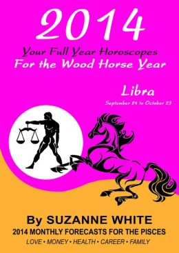 2014 Libra Your Full Year Horoscopes For The Wood Horse Year