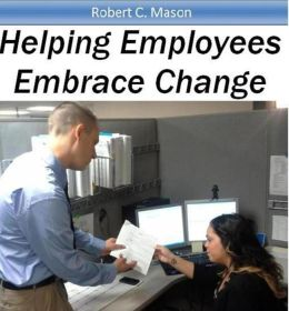 Helping Employees Embrace Change