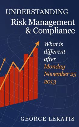 Understanding Risk Management and Compliance, What is Different After Monday, November 25, 2013