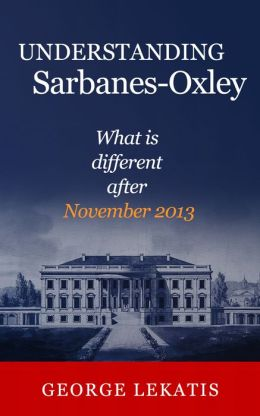 Understanding Sarbanes-Oxley, What is Different After November 2013