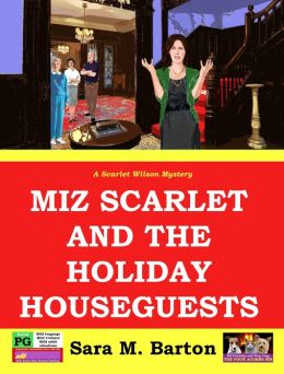 Miz Scarlet and the Holiday Houseguests (A Scarlet Wilson Mystery #3)