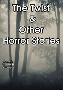 The Twist & Other Horror Stories