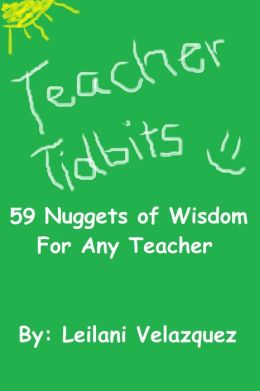 Teacher Tidbits: 59 Nuggets of Wisdom For Any Teacher