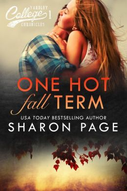 One Hot Fall Term (Yardley College Chronicles Book 1)