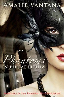Phantoms In Philadelphia (Phantom Knights Book 1)