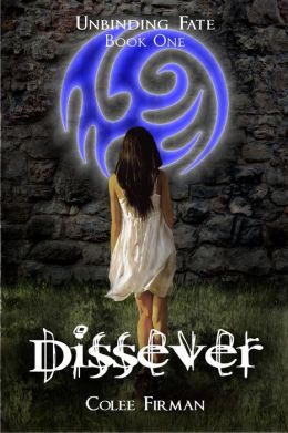 Dissever (Unbinding Fate Book One)