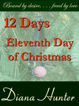 12 Days; the Eleventh Day of Christmas