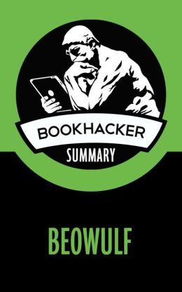 Beowulf (A BookHacker Summary)