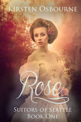 Rose: Book One in Suitors of Seattle
