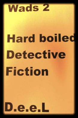 Wads 2-Hard Boiled-Detective Fiction