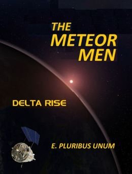 The Meteor Men: Delta Rise