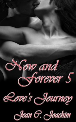 Now and Forever 5: Love's Journey