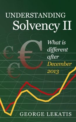 Understanding Solvency II, What is Different After December 2013