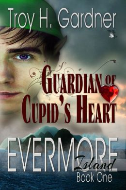 Guardian of Cupid's Heart: Evermore Island Book One