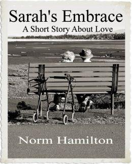 Sarah's Embrace: A Short Story About Love
