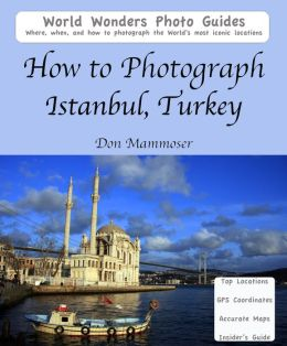 How to Photograph Istanbul, Turkey