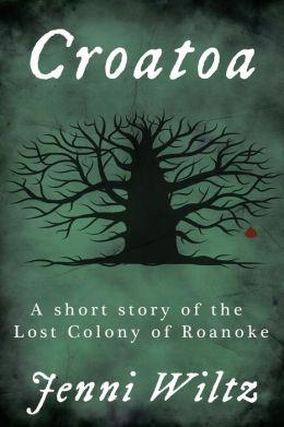 Croatoa: A Short Story of the Lost Colony of Roanoke