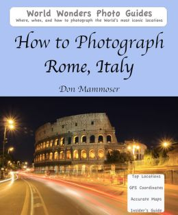 How to Photograph Rome, Italy
