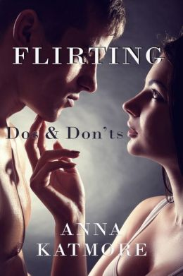 Flirting: Dos & Don'ts