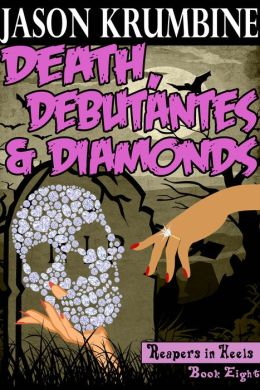 Death, Debutantes and Diamonds (Reapers in Heels #8)