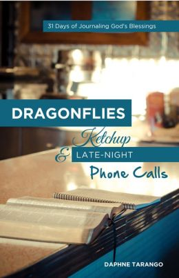 Dragonflies, Ketchup, and Late-Night Phone Calls: 31 Days of Journaling God's Blessings