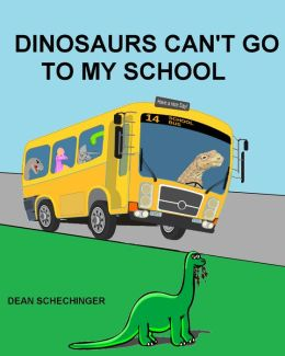 Dinosaurs Can't Go To My School