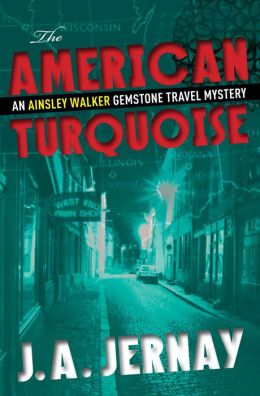 The American Turquoise (An Ainsley Walker Gemstone Travel Mystery)