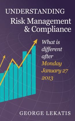 Understanding Risk Management and Compliance, What is Different After Monday, January 27, 2014