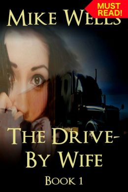 The Drive-By Wife, Book 1