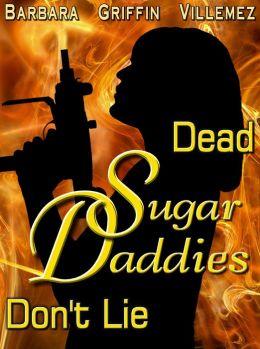 Dead Sugar Daddies Don't Lie
