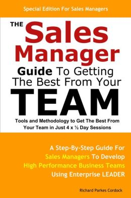 The Sales Manager Guide To Getting The Best From Your Team
