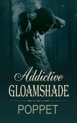 Addictive Gloamshade