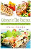 Book Cover Image. Title: The Ketogenic Diet:  42 Delicious Ketogenic Diet Recipes For Weight Loss., Author: Sara Banks